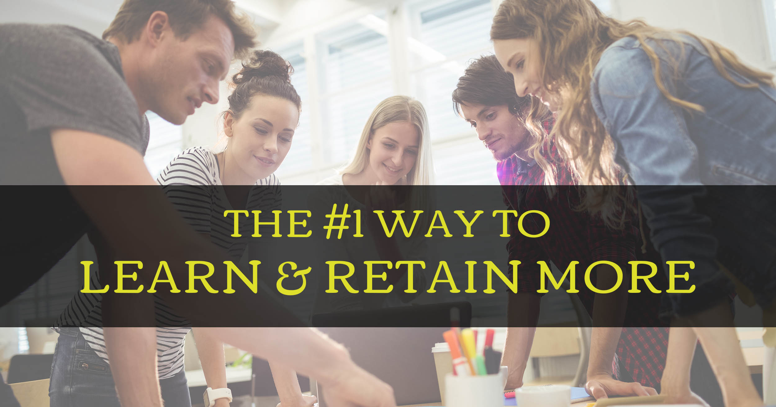 The #1 Way to Learn & Retain More