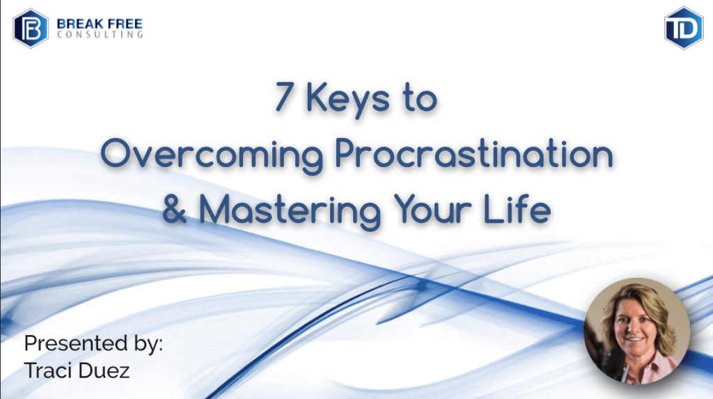 7 Keys to Overcoming Procrastination & Mastering Your Life webinar on 11/7/2019.